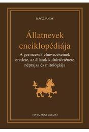 Állatnevek enciklopédiája - Rácz János - Régikönyvek