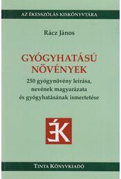 Gyógyhatású növények - Rácz János - Régikönyvek
