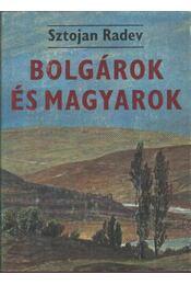 Bolgárok és magyarok - Radev, Sztojan - Régikönyvek