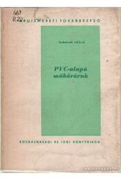 PVC-alapú műbőráruk - Radnóti László - Régikönyvek