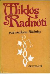 Pod znakiem Blizniat - Radnóti Miklós - Régikönyvek