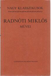 Radnóti Miklós művei - Radnóti Miklós - Régikönyvek