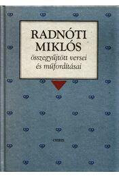 Radnóti Miklós összegyűjtött versei és műfordításai - Radnóti Miklós - Régikönyvek