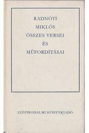 Radnóti Miklós összes versei és műfordításai - Radnóti Miklós - Régikönyvek
