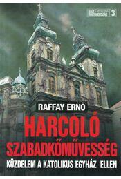 Harcoló szabadkőművesség (dedikált) - Raffay Ernő - Régikönyvek
