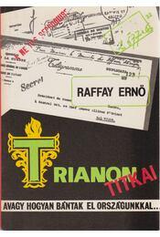 Trianon titkai - Raffay Ernő - Régikönyvek