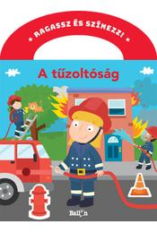 Ragasszés színezz! - A tűzoltóság - Régikönyvek