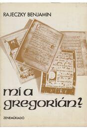 Mi a gregorián? - Rajeczky Benjamin - Régikönyvek