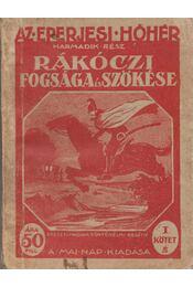 Rákóczi fogsága és szökése - Az eperjesi hóhér - Harmadik rész - I. kötet - Régikönyvek