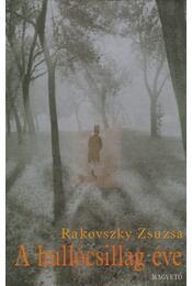 A hullócsillag éve - Rakovszky Zsuzsa - Régikönyvek