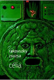 Célia - Rakovszky Zsuzsa - Régikönyvek