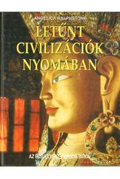 Letűnt civilizációk nyomában - Ralphstone, Angelica - Régikönyvek