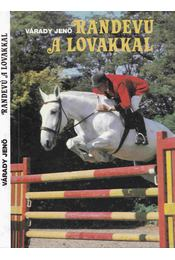 Randevú a lovakkal - Várady Jenő - Régikönyvek