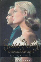 Grace Kelly, a monacói hercegnő - Randy J.Taraborrelli - Régikönyvek