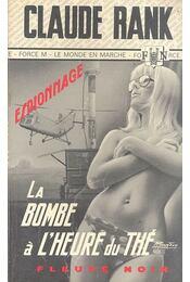 La Bombe à l'heure du thé - RANK, CLAUDE - Régikönyvek