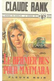 Le dernier bus pour Matmara - RANK, CLAUDE - Régikönyvek