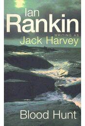 Blood Hunt - Rankin, Ian - Régikönyvek