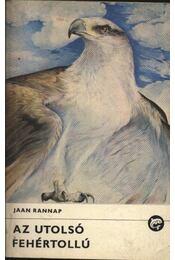 Az utolsó fehértollú - Rannap, Jaan - Régikönyvek
