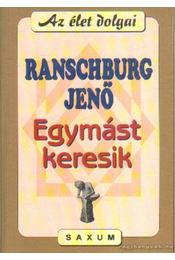 Egymást keresik - Ranschburg Jenő - Régikönyvek