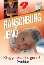 Kis gyerek... kis gond? - Ranschburg Jenő - Régikönyvek