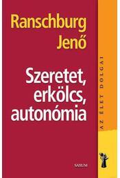 Szeretet, erkölcs, autonómia - Ranschburg Jenő - Régikönyvek