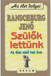 Szülők lettünk - Ranschburg Jenő - Régikönyvek
