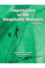 Supervision in the Hospitality Industry - Raphael R. Kavanaugh, Jack D. Ninemeier - Régikönyvek