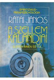 A szellem kalandjai életen innen és túl - Rátai János - Régikönyvek