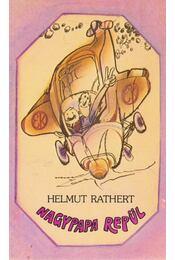 Nagypapa repül - Rathert, Helmut - Régikönyvek