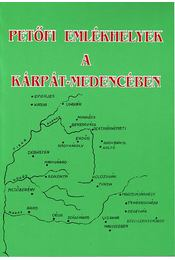 Petőfi emlékhelyek a Kárpát-medencében - Ratzky Rita - Régikönyvek