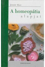 A homeopátia alapjai - Rau, Josef - Régikönyvek