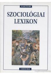 Szociológiai lexikon - Raymond Boudon, Philippe Besnard, Mohamed Cherkaoui, Bernerd-Pierre Lécuyer - Régikönyvek