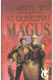 Az érzőszívű mágus - Raymond E. Feist - Régikönyvek