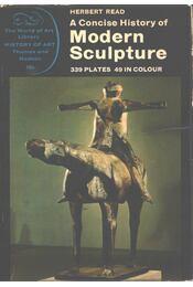 A Concise History of Modern Sculpture - Read, Herbert - Régikönyvek