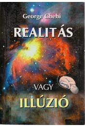 Realitás vagy illúzió - George Chehi - Régikönyvek