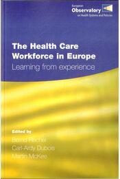 The Health Care Workforce in Europe - Rechel, Bernd, Dubois, Carl-Ardy, McKee, Martin - Régikönyvek