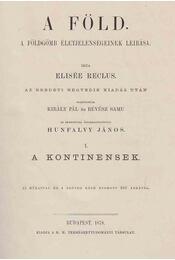 A Föld. I. - A kontinensek. - Régikönyvek
