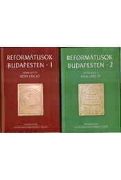 Reformátusok Budapesten 1-2. - Kósa László - Régikönyvek