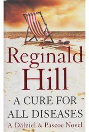 A Cure For All Diseases - Reginald Hill - Régikönyvek