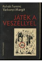 Játék a veszéllyel - Rehák Ferenc, Várkonyi Margit - Régikönyvek