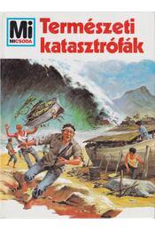 Természeti katasztrófák - Reichardt, Hans - Régikönyvek