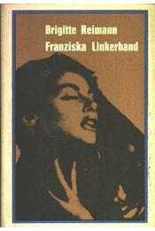 Franziska Linkerhand - Reimann, Brigitte - Régikönyvek
