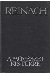 A művészet kis tükre - Reinach Salamon - Régikönyvek