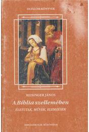 A Biblia szellemében - Reisinger János - Régikönyvek