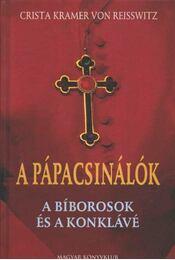 A pápacsinálók - Reisswitz, Crista Kramer von - Régikönyvek