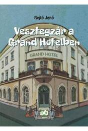 Vesztegzár a Grand Hotelben - Rejtő Jenő, Cs. Horváth Tibor - Régikönyvek