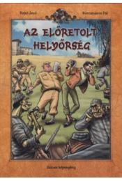 Az előretolt helyőrség - Rejtő Jenő, Korcsmáros Pál, P. Howard - Régikönyvek