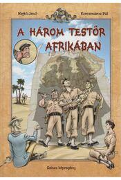 A három testőr Afrikában - Rejtő Jenő, P. Howard - Régikönyvek