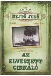 Az elveszett cirkáló - Rejtő Jenő, P. Howard - Régikönyvek