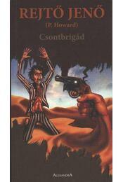 Csontbrigád - Rejtő Jenő, P. Howard - Régikönyvek